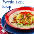 A combination of classic French Potato Leek Soup and American favorite Baked Potato Soup = Loaded Potato Leek Soup; 2015 Jane Bonacci, The Heritage Cook