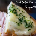 Creamy, Cheesy French Ham & Cheese Sandwiches, Croque Monsieur; 2015 Jane Bonacci, The Heritage Cook