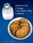 Gluten Free Orange Chocolate Chip Cookies; 2015 Jane Bonacci, The Heritage Cook