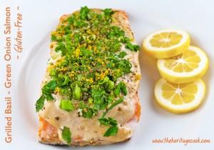 Grilled Basil-Green Onion Salmon (Gluten-Free); 2015 Jane Bonacci, The Heritage Cook