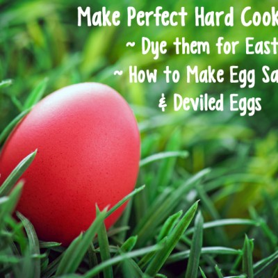 Perfect Hard Cooked Eggs Dyed for Easter and Recipes