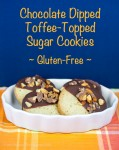 Chocolate Dipped Toffee Topped Sugar Cookies (Gluten-Free); 2015 Jane Bonacci, The Heritage Cook
