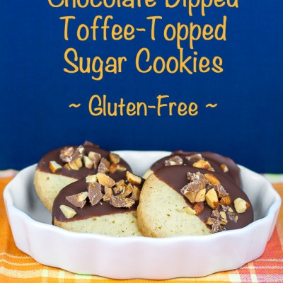 Chocolate Dipped Toffee-Topped Sugar Cookies (SRC) Gluten-Free