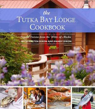 Tutka Bay Lodge Cookbook