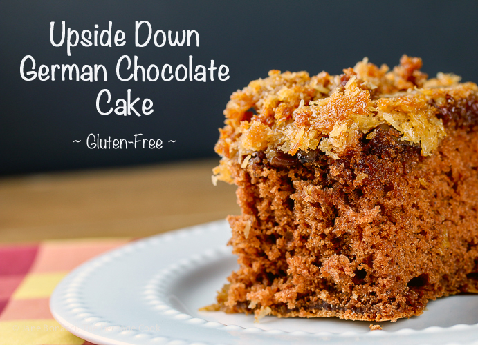 Upside Down German Chocolate Cake (Gluten-Free); 2015 Jane Bonacci, The Heritage Cook