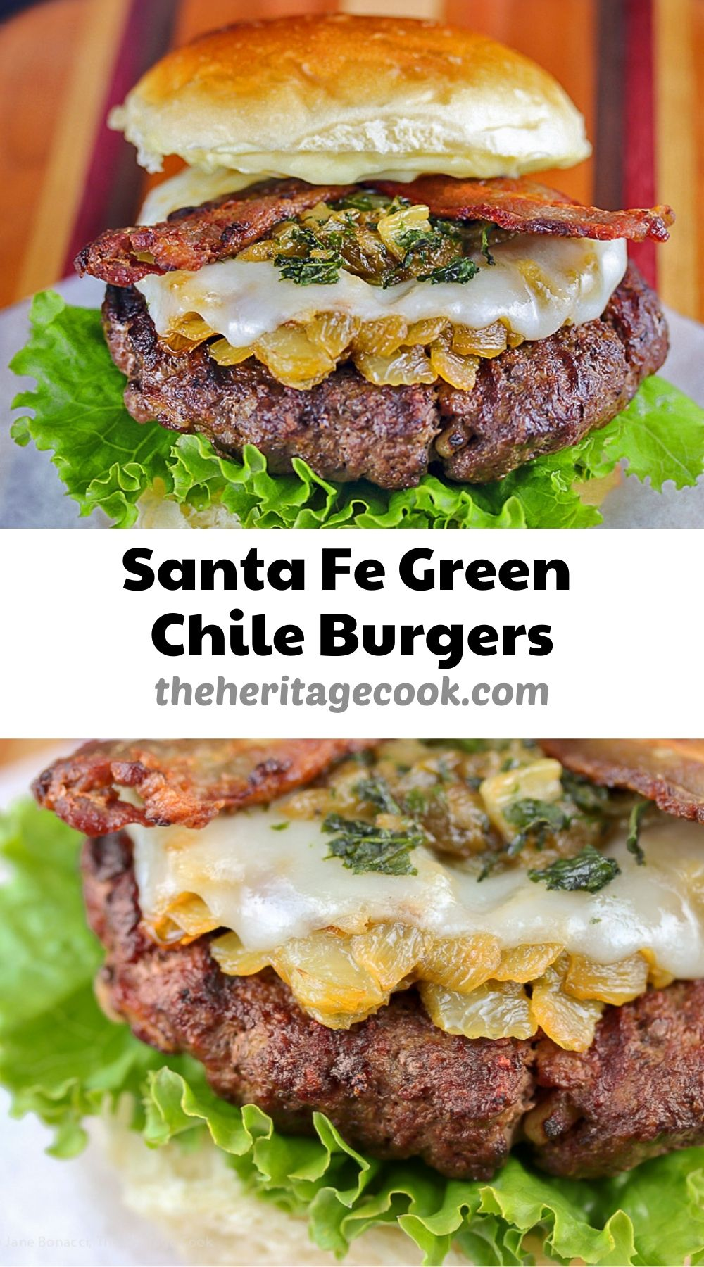 Santa Fe Green Chile Bacon Burgers; 2021 Jane Bonacci, The Heritage Cook