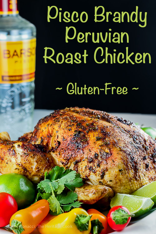 Pisco Brandy Roasted Peruvian Chicken, Gluten-Free © 2016 Jane Bonacci, The Heritage Cook
