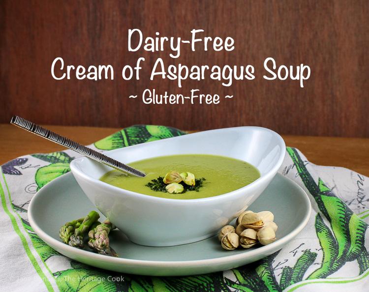 Dairy-Free Cream of Asparagus Soup (Gluten-Free); © 2016 Jane Bonacci, The Heritage cook