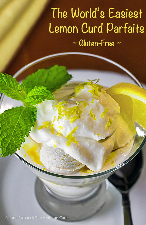 The World's Easiest Lemon Curd Parfaits (Gluten-Free); 2016 Jane Bonacci, The Heritage Cook