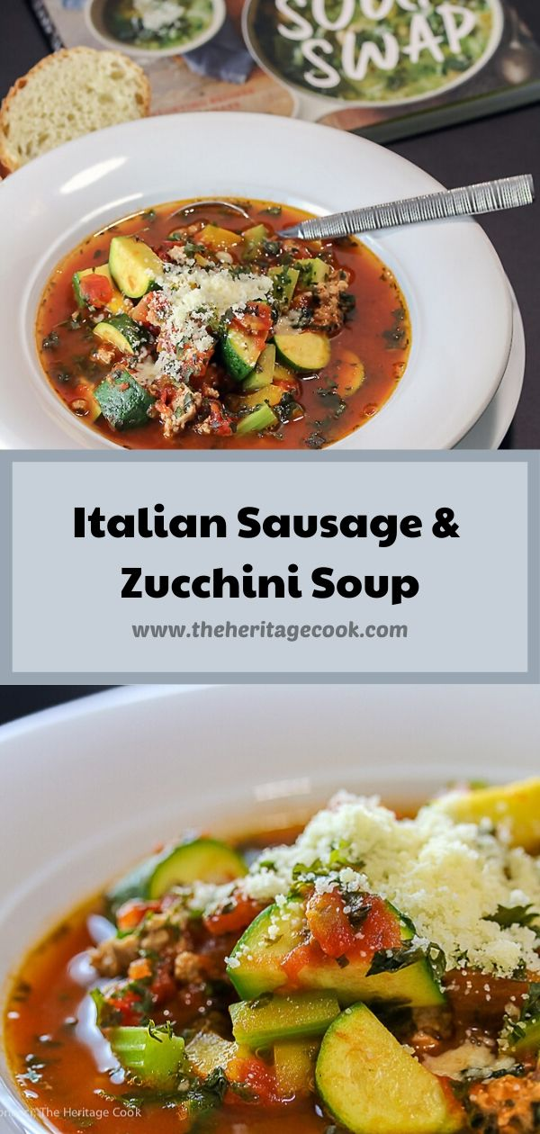 Italian Sausage and Zucchini Soup for #SoupSwapParty; © 2020 Jane Bonacci, The Heritage Cook. All rights reserved.
