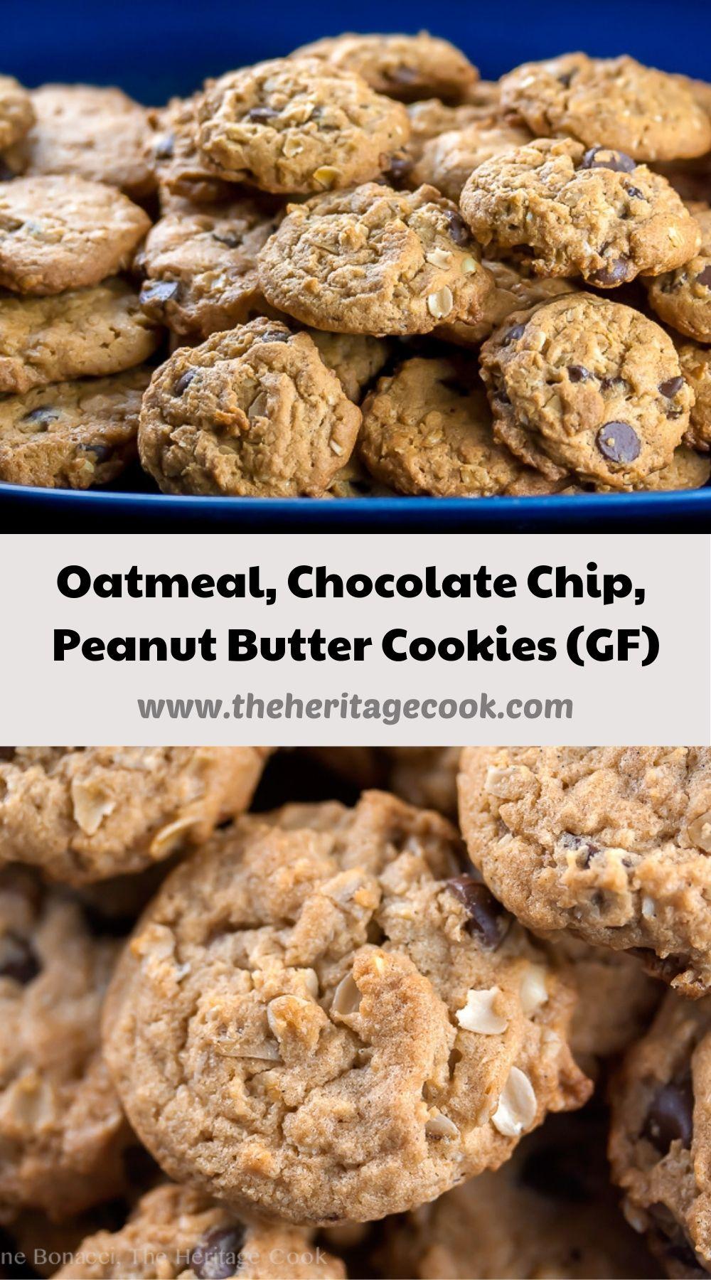 Oatmeal, Chocolate Chip, Peanut Butter Cookies (GF); © 2021 Jane Bonacci, The Heritage Cook