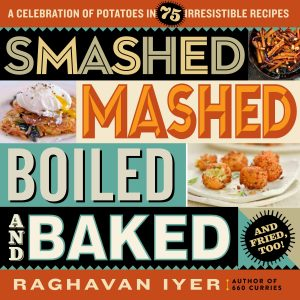 Cover of Smashed, Mashed, Boiled, and Baked cookbook by Raghavan Iyer
