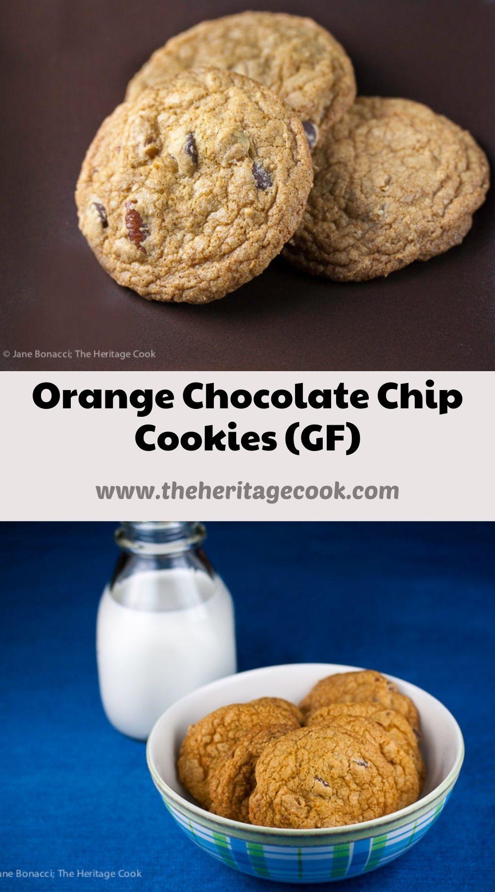Orange Scented Chocolate Chip Cookies (Gluten Free) © 2021 Jane Bonacci, The Heritage Cook