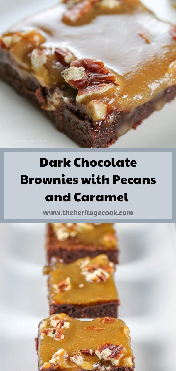 Dark Chocolate Brownies with Pecans and Caramel © 2020 Jane Bonacci, The Heritage Cook