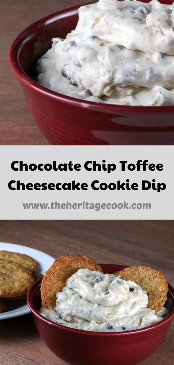 Chocolate Chip Toffee Cheesecake Cookie Dip © 2020 Jane Bonacci, The Heritage Cook