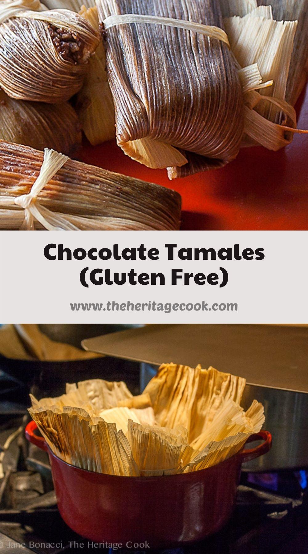 Chocolate Tamales (Gluten Free) © 2020 Jane Bonacci, The Heritage Cook